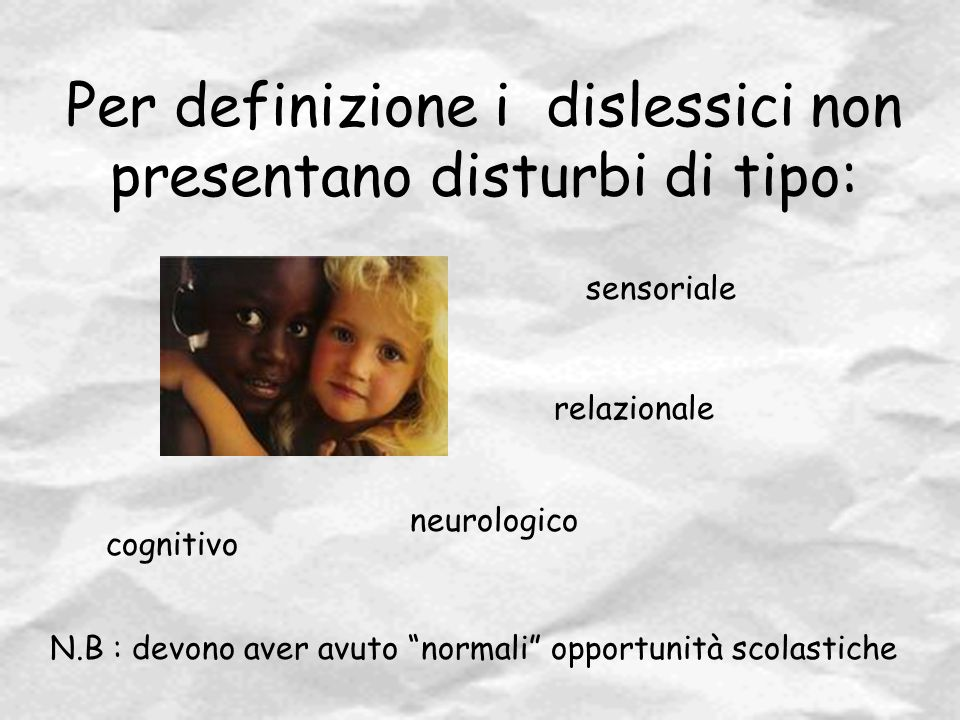 Per definizione i dislessici non presentano disturbi di tipo: