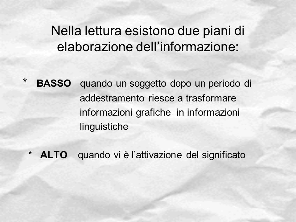 Nella lettura esistono due piani di elaborazione dell'informazione: