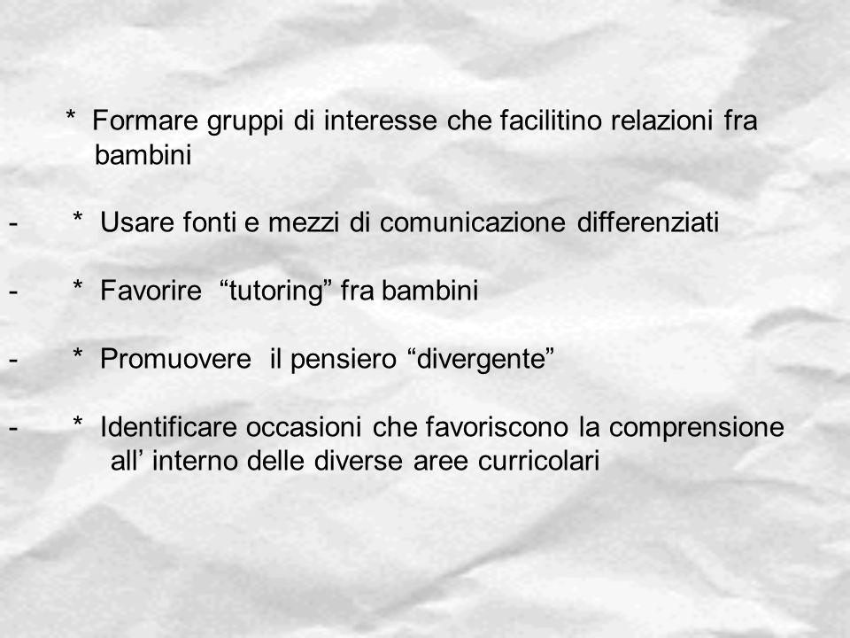 * Formare gruppi di interesse che facilitino relazioni fra