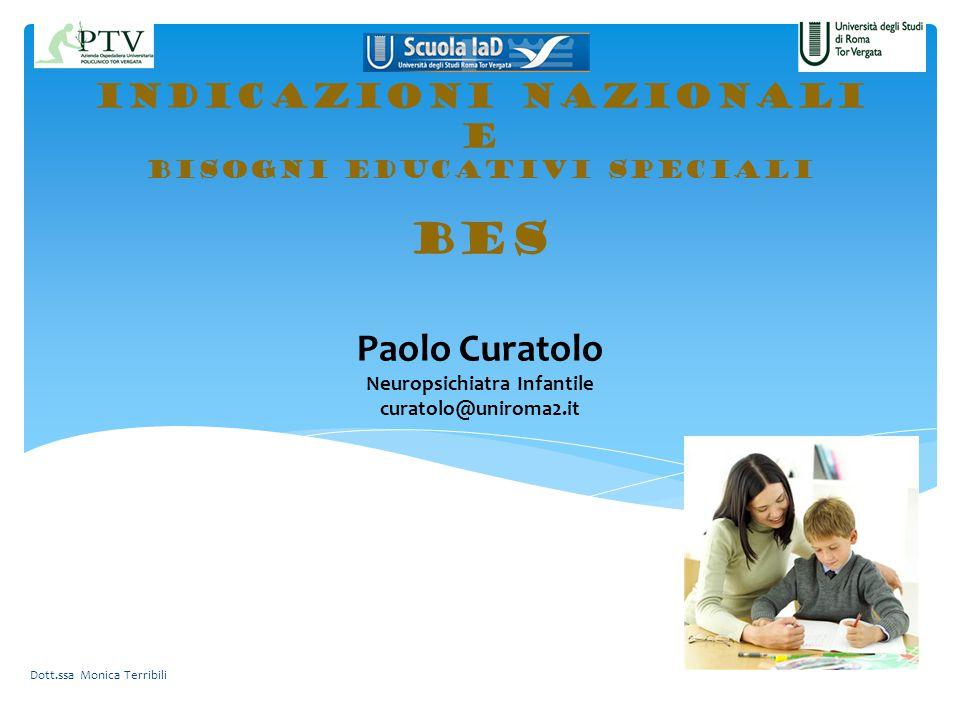 INDICAZIONI NAZIONALI e bisogni EDUCATIVI SPECIALI bes Paolo Curatolo Neuropsichiatra Infantile curatolo@uniroma2.it
