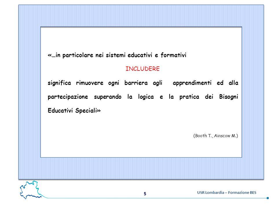 «…in particolare nei sistemi educativi e formativi INCLUDERE