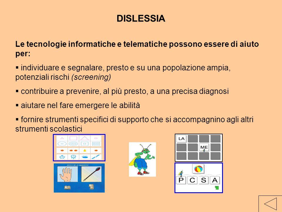 DISLESSIA Le tecnologie informatiche e telematiche possono essere di aiuto per: