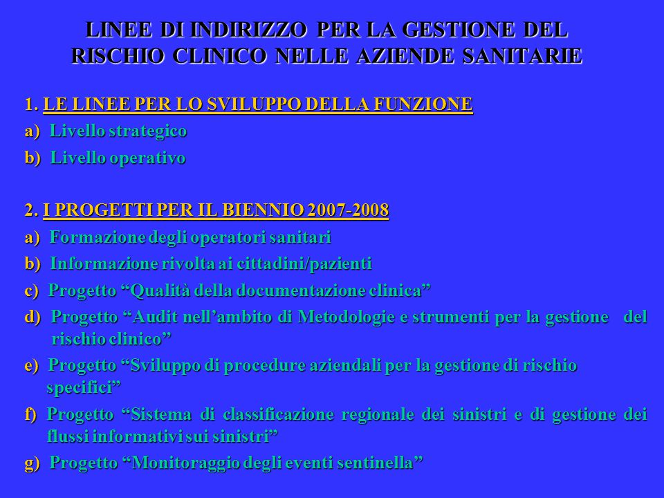LINEE DI INDIRIZZO PER LA GESTIONE DEL RISCHIO CLINICO NELLE AZIENDE SANITARIE