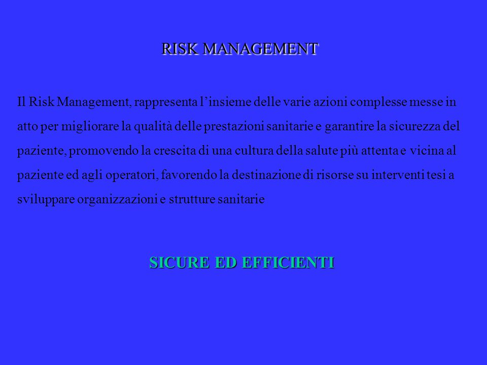 RISK MANAGEMENT SICURE ED EFFICIENTI