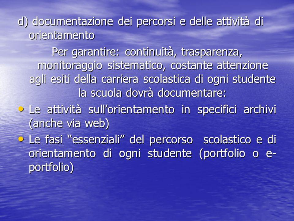 d) documentazione dei percorsi e delle attività di orientamento