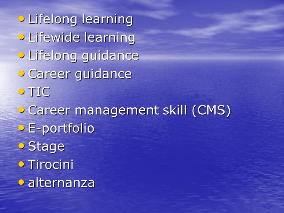 Lifelong learning Lifewide learning. Lifelong guidance. Career guidance. TIC. Career management skill (CMS)