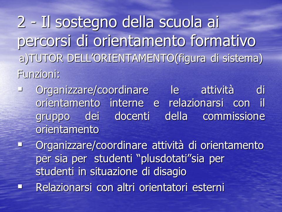 2 - Il sostegno della scuola ai percorsi di orientamento formativo