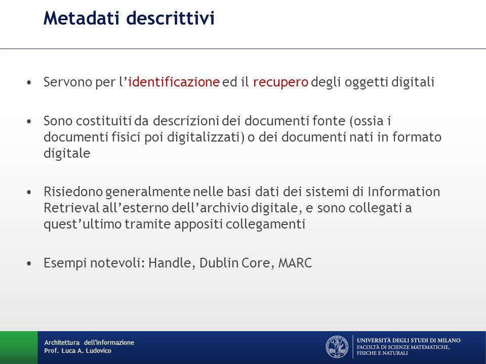Metadati descrittivi Servono per l'identificazione ed il recupero degli oggetti digitali.