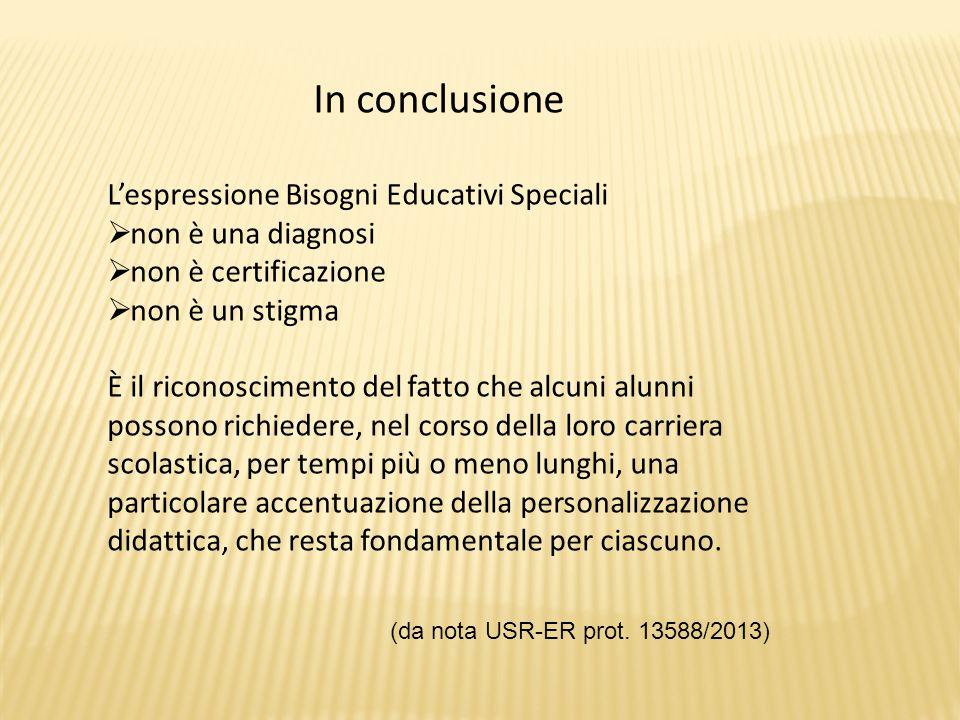 In conclusione L'espressione Bisogni Educativi Speciali