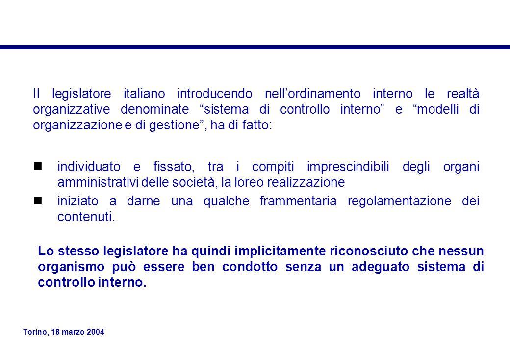 Il legislatore italiano introducendo nell'ordinamento interno le realtà organizzative denominate sistema di controllo interno e modelli di organizzazione e di gestione , ha di fatto: