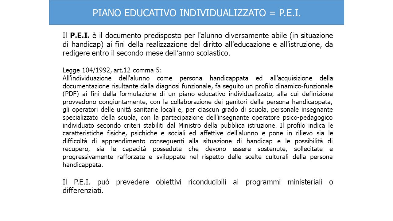 PIANO EDUCATIVO INDIVIDUALIZZATO = P.E.I.