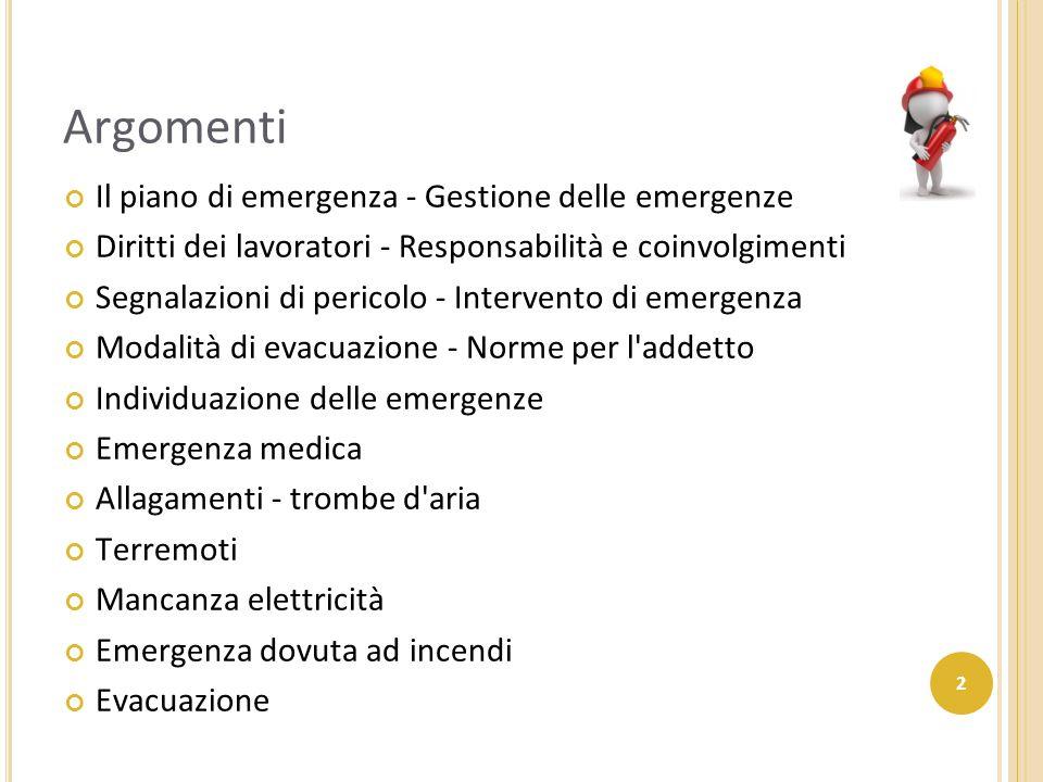 Argomenti Il piano di emergenza - Gestione delle emergenze