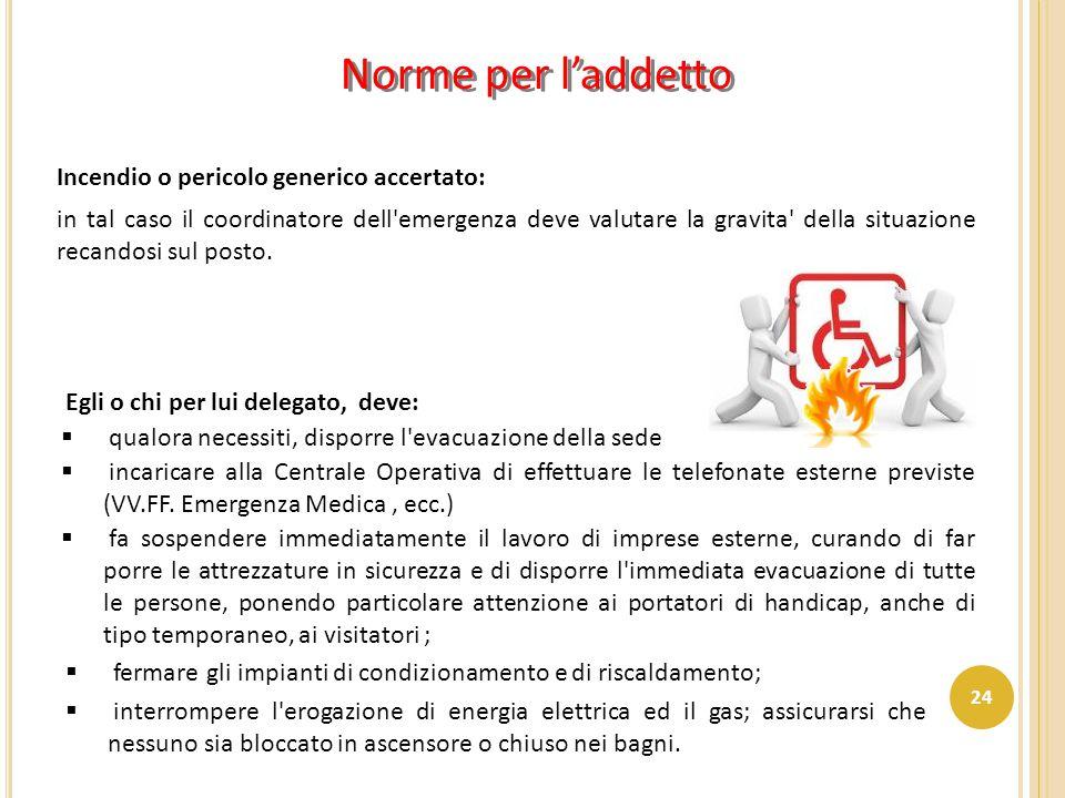 Norme per l'addetto Incendio o pericolo generico accertato: