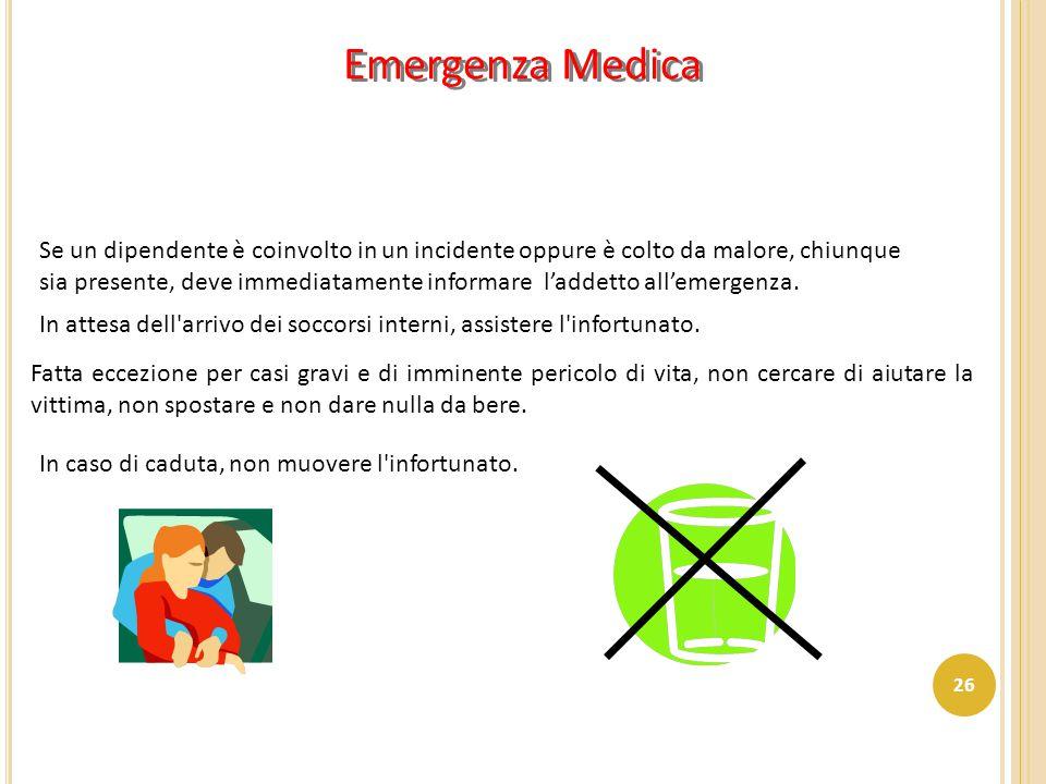 Emergenza Medica Se un dipendente è coinvolto in un incidente oppure è colto da malore, chiunque.