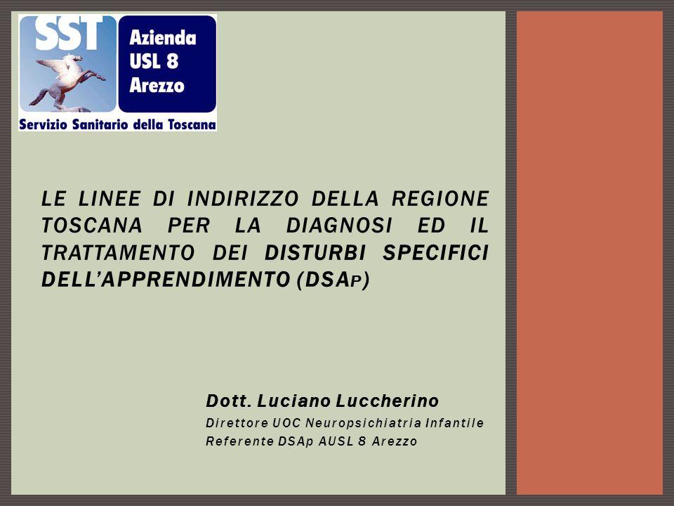 Le Linee di Indirizzo della Regione Toscana per la Diagnosi ed il Trattamento dei Disturbi Specifici dell'Apprendimento (DSAp)