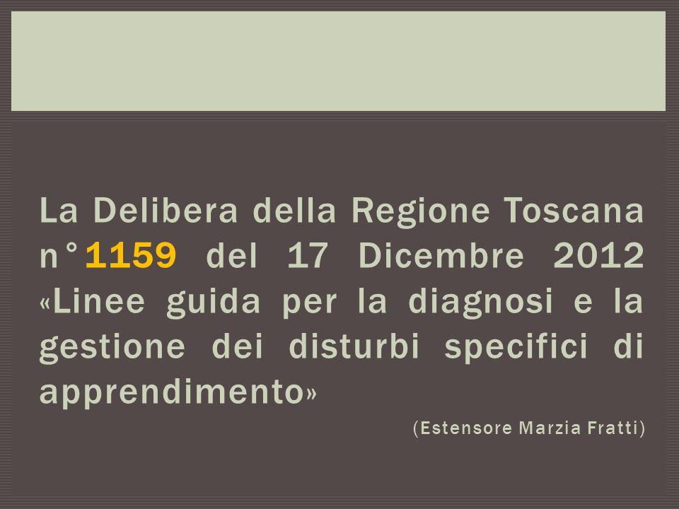 La Delibera della Regione Toscana n°1159 del 17 Dicembre 2012 «Linee guida per la diagnosi e la gestione dei disturbi specifici di apprendimento»