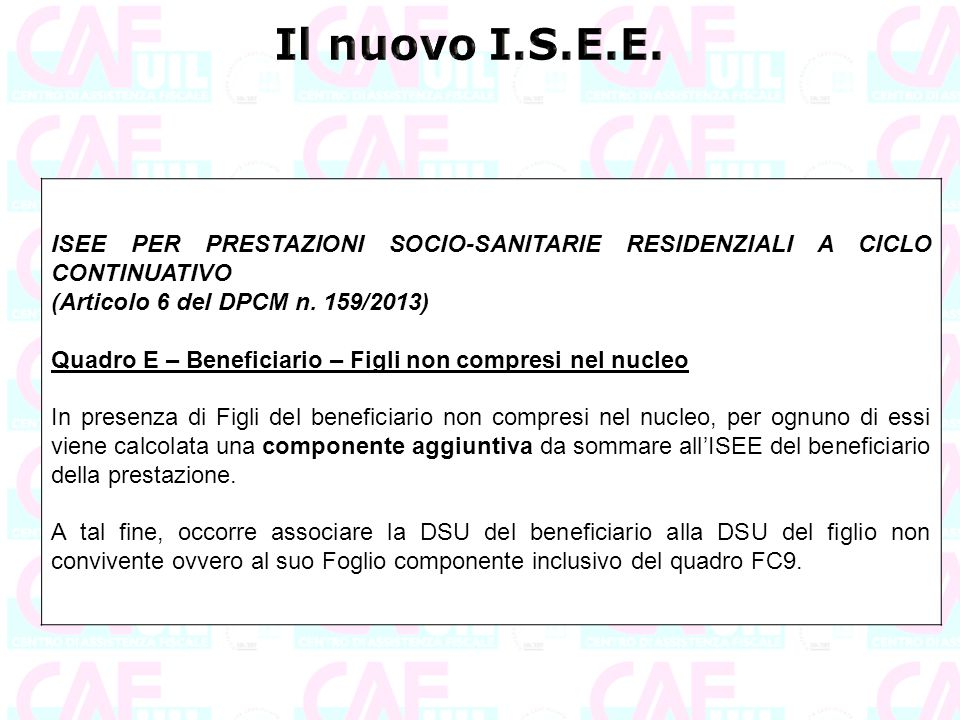Il nuovo I.S.E.E. ISEE PER PRESTAZIONI SOCIO-SANITARIE RESIDENZIALI A CICLO CONTINUATIVO. (Articolo 6 del DPCM n. 159/2013)