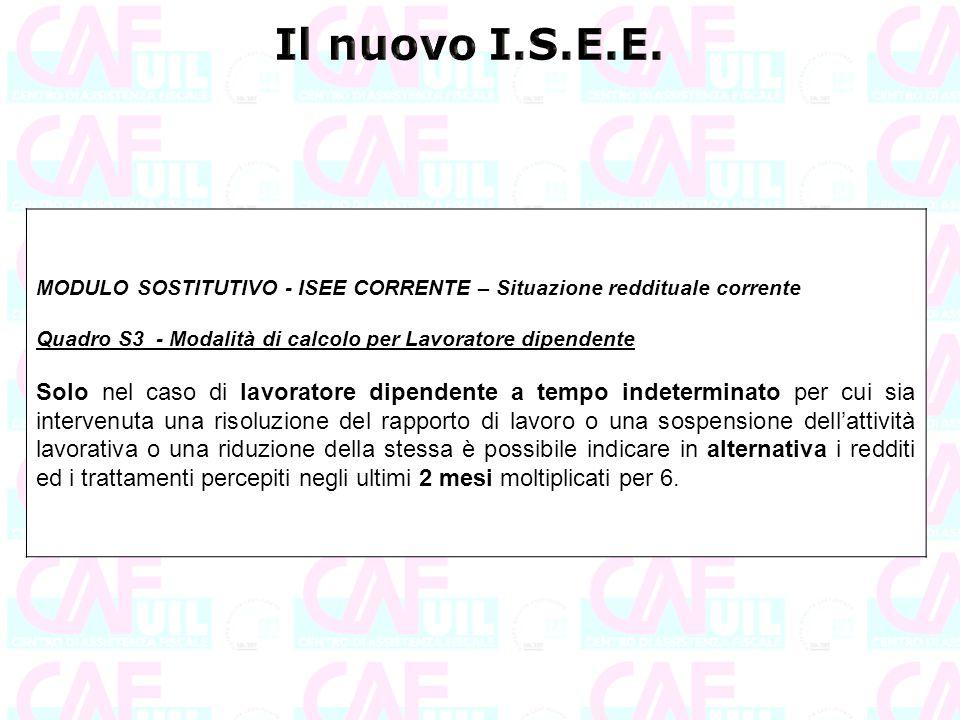 Il nuovo I.S.E.E. MODULO SOSTITUTIVO - ISEE CORRENTE – Situazione reddituale corrente. Quadro S3 - Modalità di calcolo per Lavoratore dipendente.