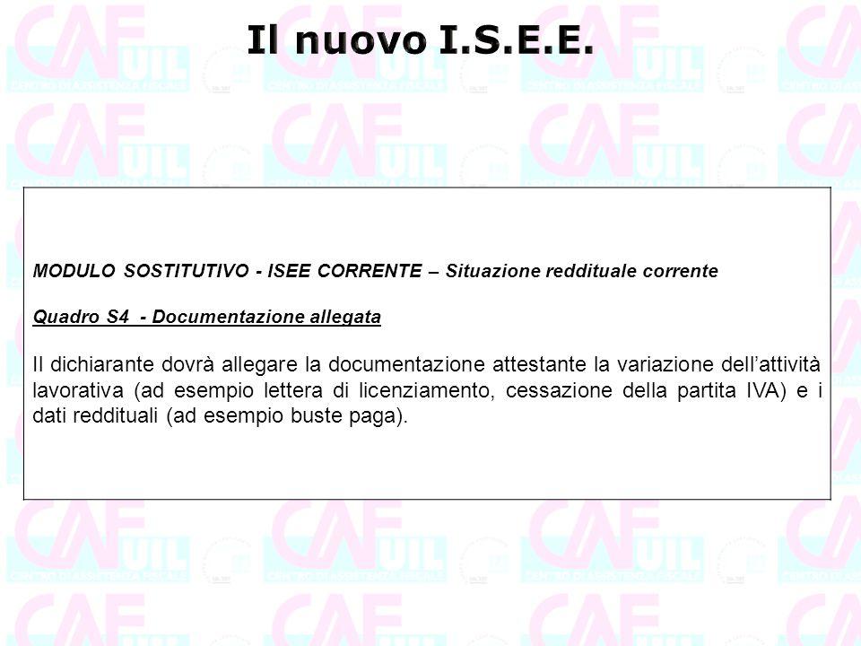 Il nuovo I.S.E.E. MODULO SOSTITUTIVO - ISEE CORRENTE – Situazione reddituale corrente. Quadro S4 - Documentazione allegata.