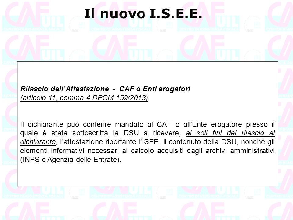 Il nuovo I.S.E.E. Rilascio dell'Attestazione - CAF o Enti erogatori