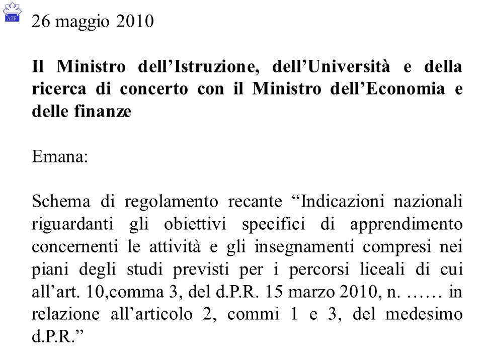 26 maggio 2010 Il Ministro dell'Istruzione, dell'Università e della ricerca di concerto con il Ministro dell'Economia e delle finanze.