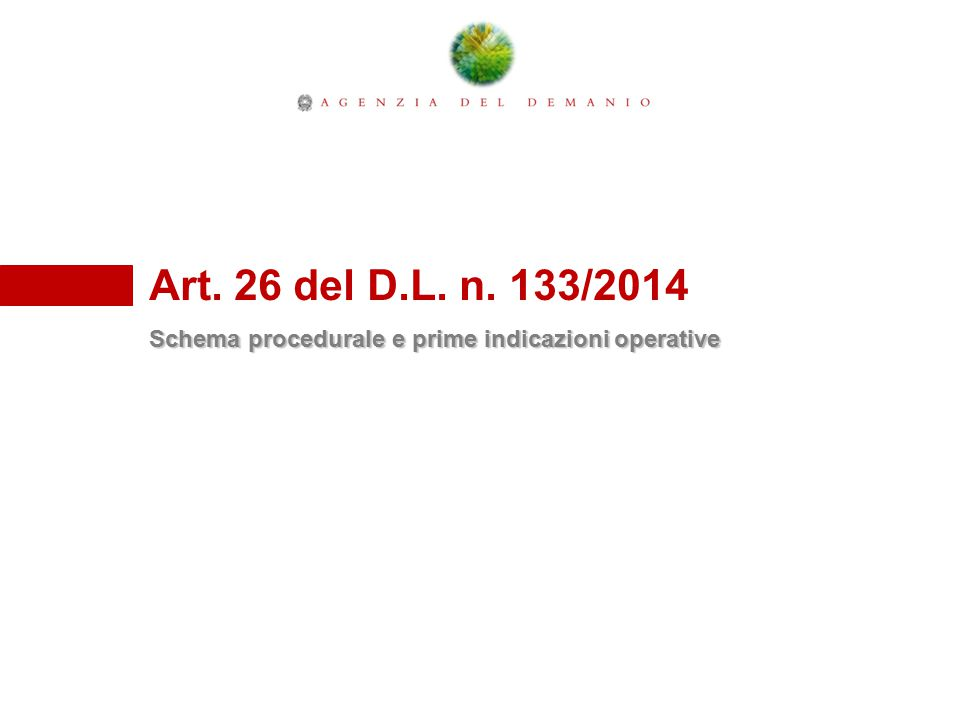 Art. 26 del D.L. n. 133/2014 Schema procedurale e prime indicazioni operative