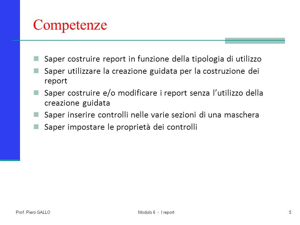 Competenze Saper costruire report in funzione della tipologia di utilizzo. Saper utilizzare la creazione guidata per la costruzione dei report.