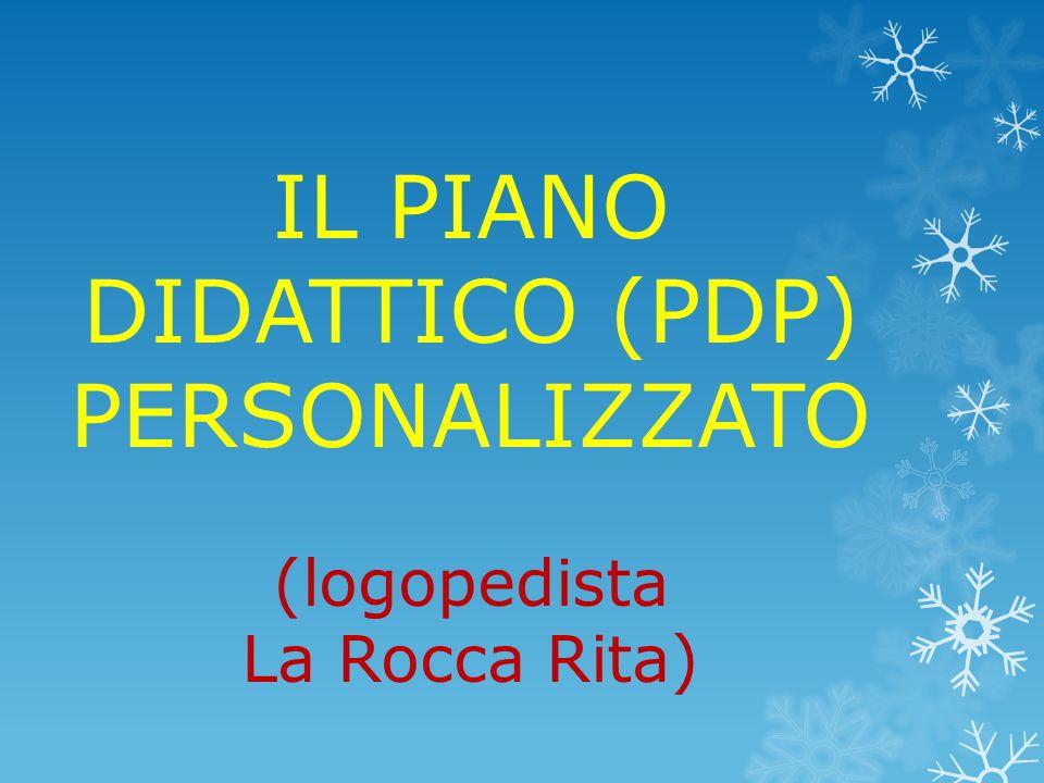 IL PIANO DIDATTICO (PDP) PERSONALIZZATO (logopedista La Rocca Rita)