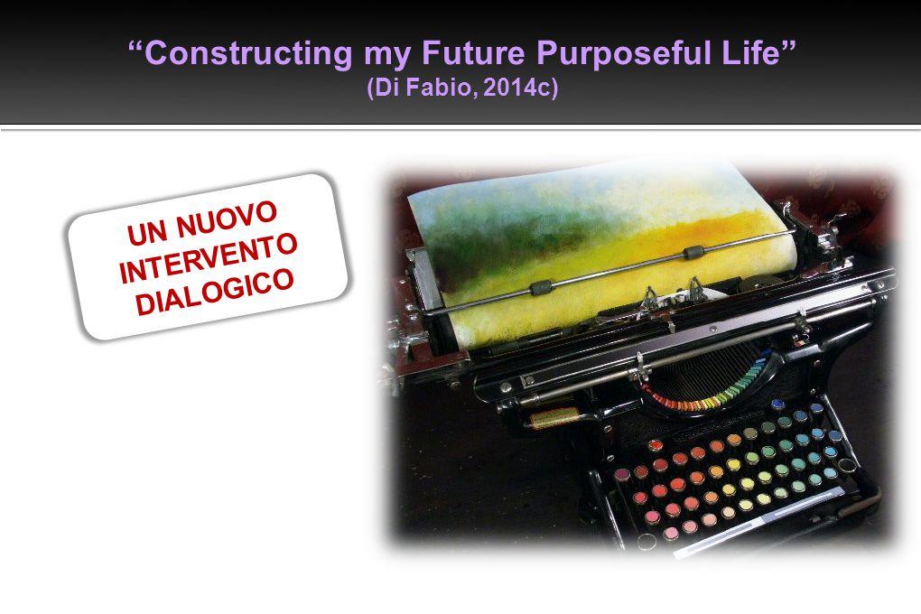 Constructing my Future Purposeful Life UN NUOVO INTERVENTO DIALOGICO