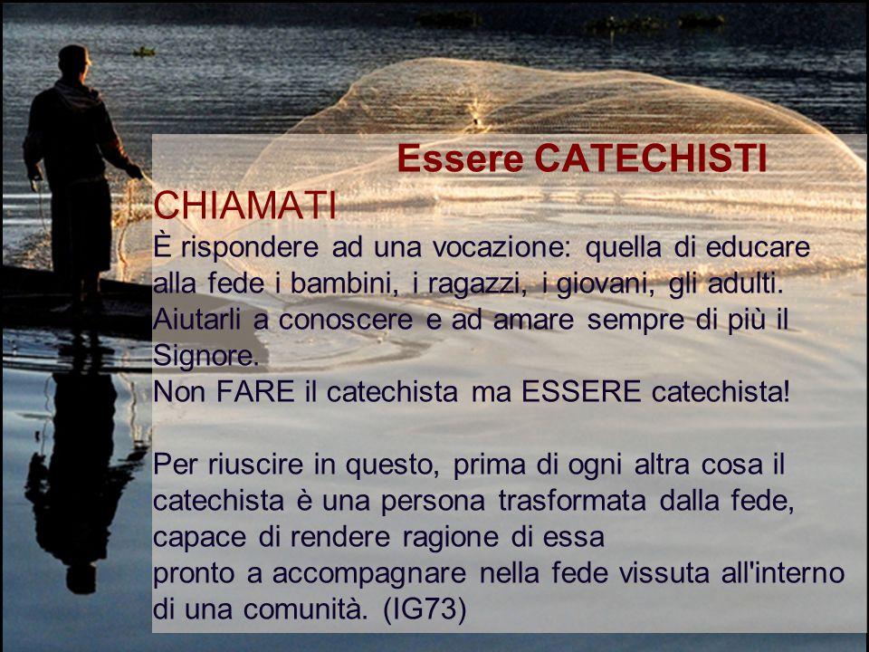 Essere CATECHISTI CHIAMATI.