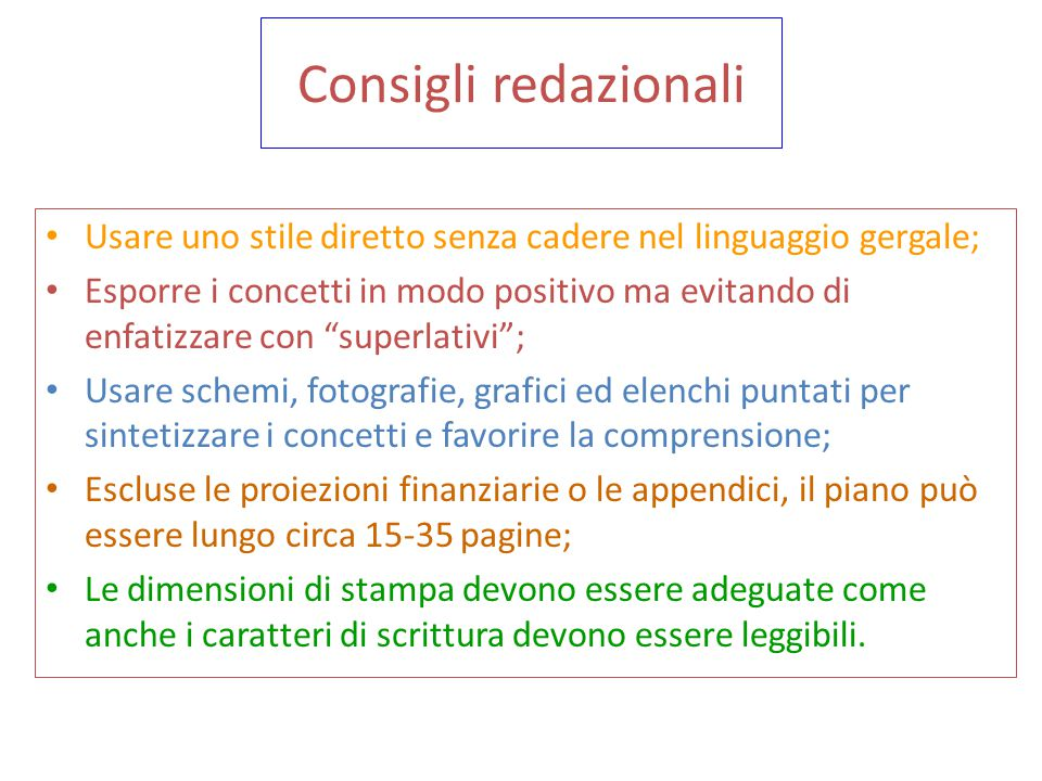 Consigli redazionali Usare uno stile diretto senza cadere nel linguaggio gergale;
