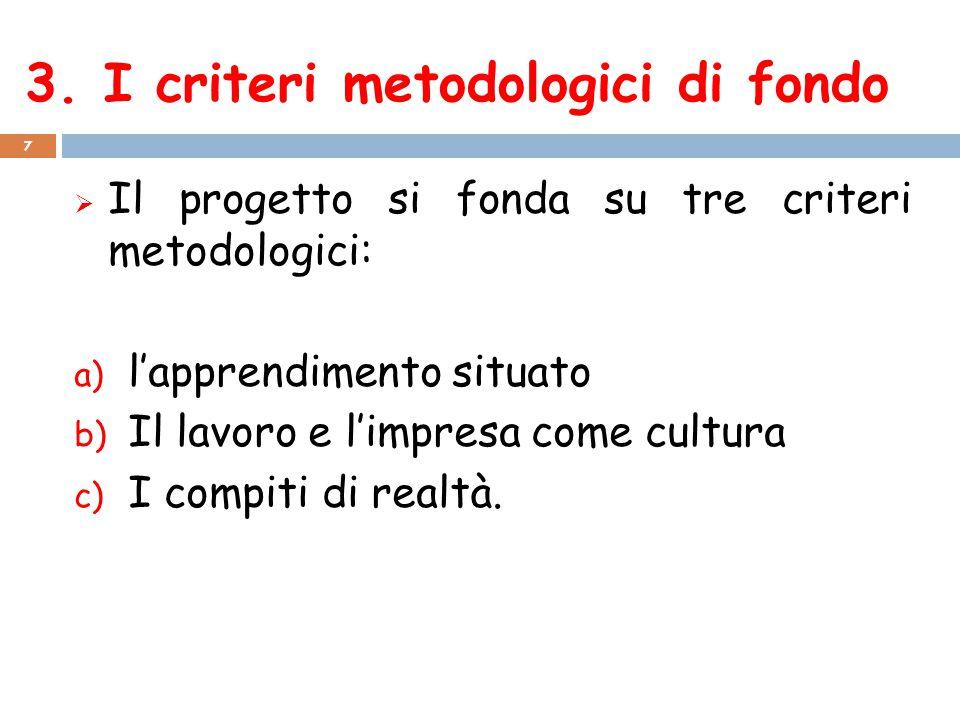 3. I criteri metodologici di fondo