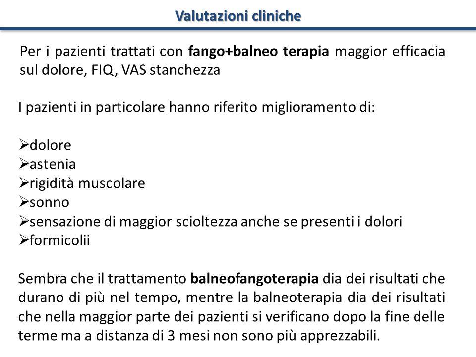 Valutazioni cliniche Per i pazienti trattati con fango+balneo terapia maggior efficacia sul dolore, FIQ, VAS stanchezza.