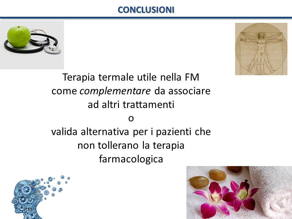 CONCLUSIONI Terapia termale utile nella FM come complementare da associare ad altri trattamenti. o.