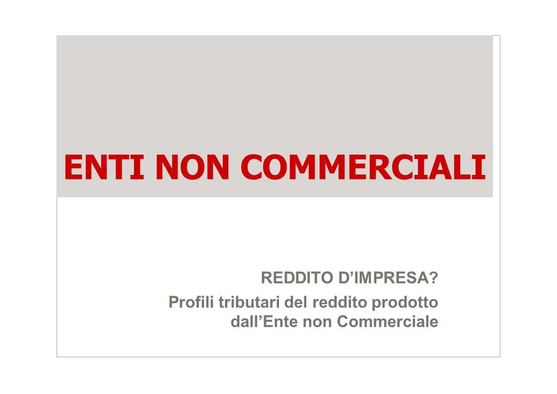 ENTI NON COMMERCIALI REDDITO D'IMPRESA