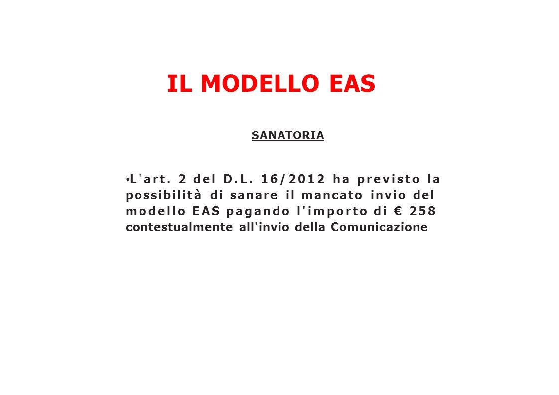 IL MODELLO EAS L art. 2 del D.L. 16/2012 ha previsto la