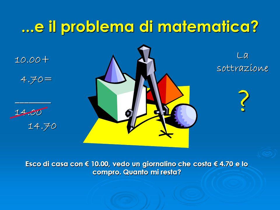 ...e il problema di matematica