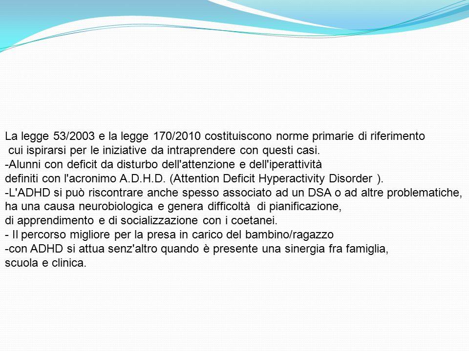 La legge 53/2003 e la legge 170/2010 costituiscono norme primarie di riferimento