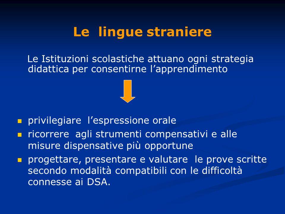 Le lingue straniere Le Istituzioni scolastiche attuano ogni strategia didattica per consentirne l'apprendimento.