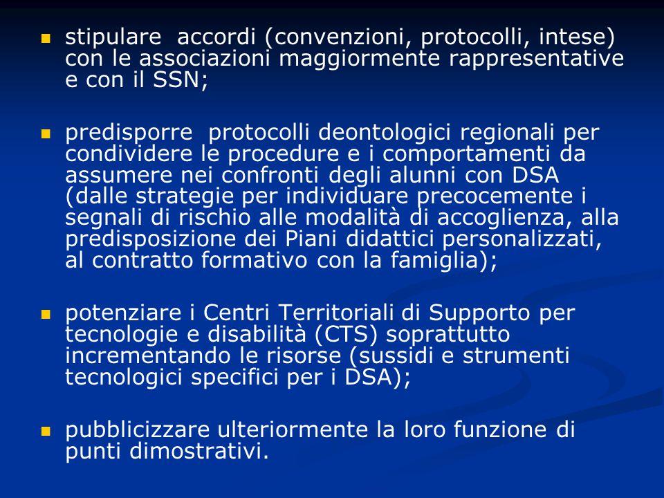 stipulare accordi (convenzioni, protocolli, intese) con le associazioni maggiormente rappresentative e con il SSN;