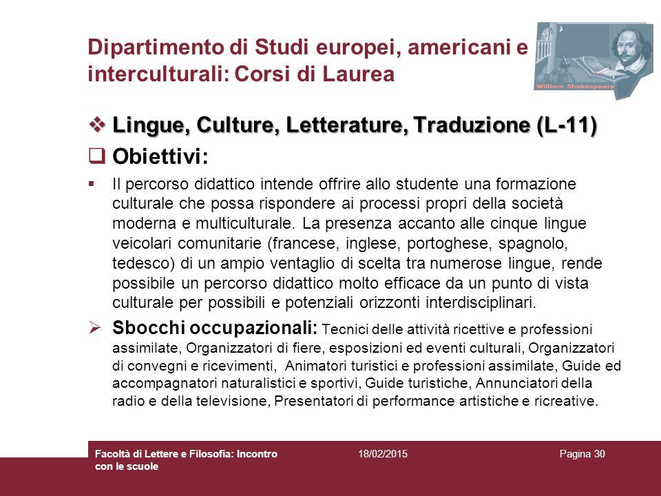 Lingue, Culture, Letterature, Traduzione (L-11) Obiettivi: