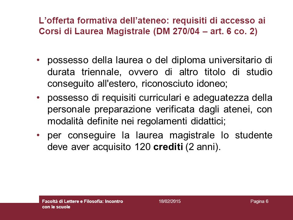 L'offerta formativa dell'ateneo: requisiti di accesso ai Corsi di Laurea Magistrale (DM 270/04 – art. 6 co. 2)