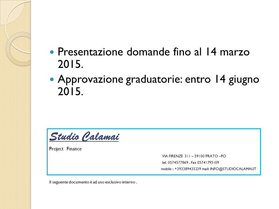 Studio Calamai Presentazione domande fino al 14 marzo 2015.