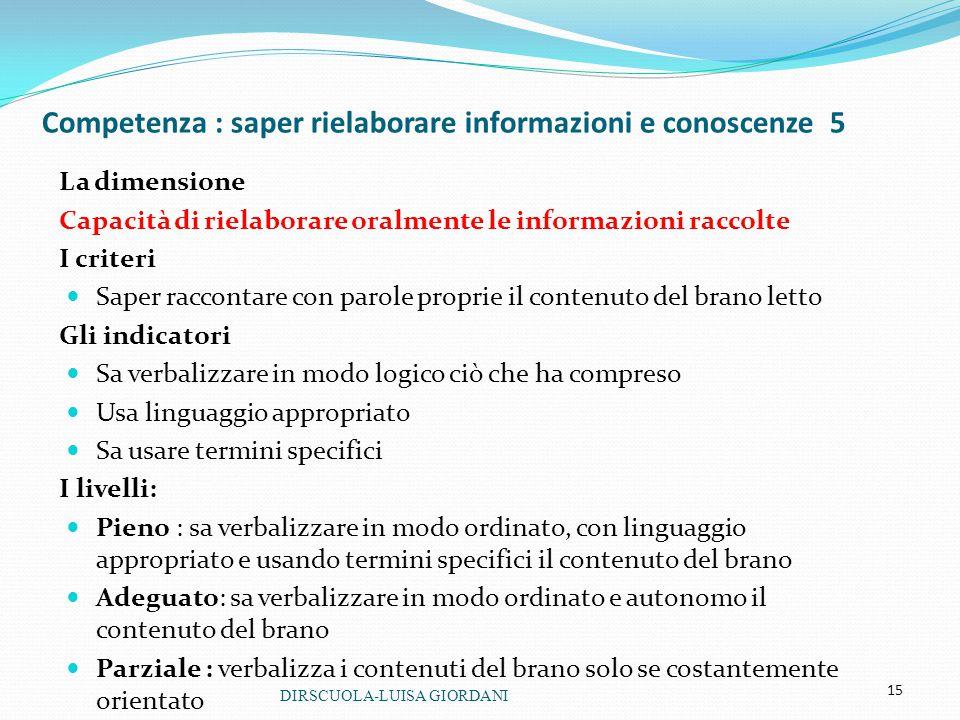 Competenza : saper rielaborare informazioni e conoscenze 5
