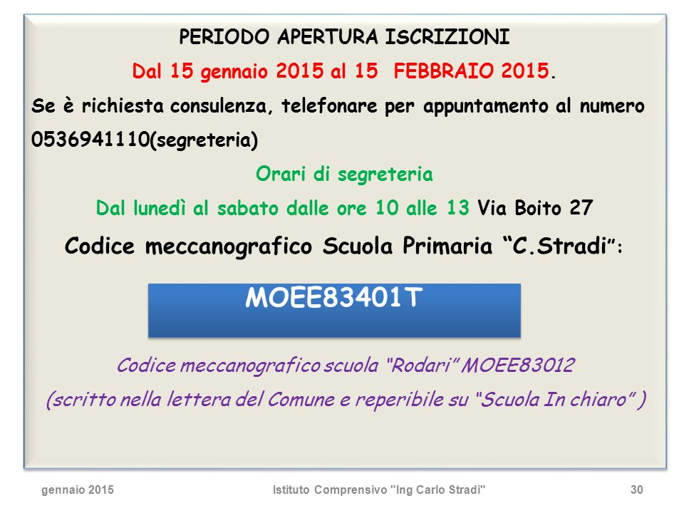 MOEE83401T Codice meccanografico Scuola Primaria C.Stradi :