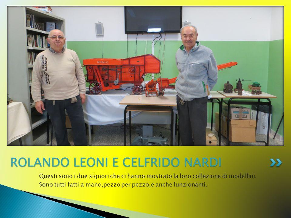 ROLANDO LEONI E CELFRIDO NARDI