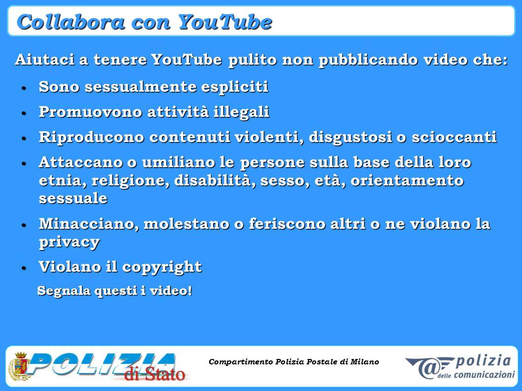 Collabora con YouTube Aiutaci a tenere YouTube pulito non pubblicando video che: Sono sessualmente espliciti.
