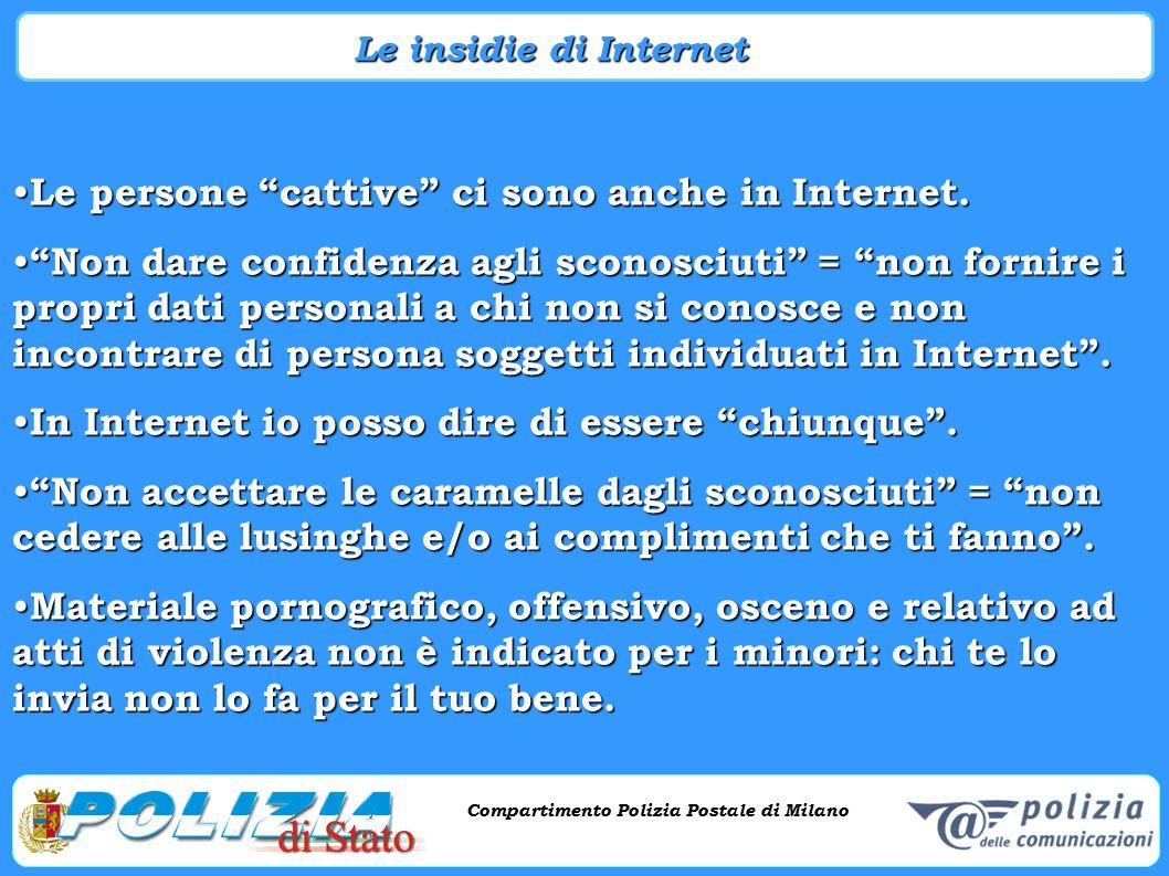 Le persone cattive ci sono anche in Internet.