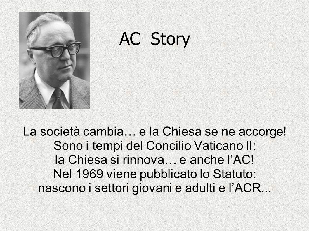 AC Story La società cambia… e la Chiesa se ne accorge!