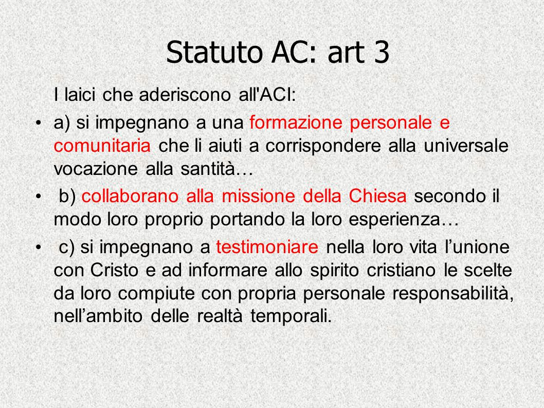 Statuto AC: art 3 I laici che aderiscono all ACI: